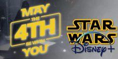 Lo Star Wars Day secondo Disney +